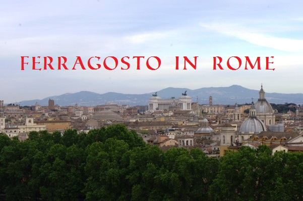 ferragosto in rome, summer holidays in italy