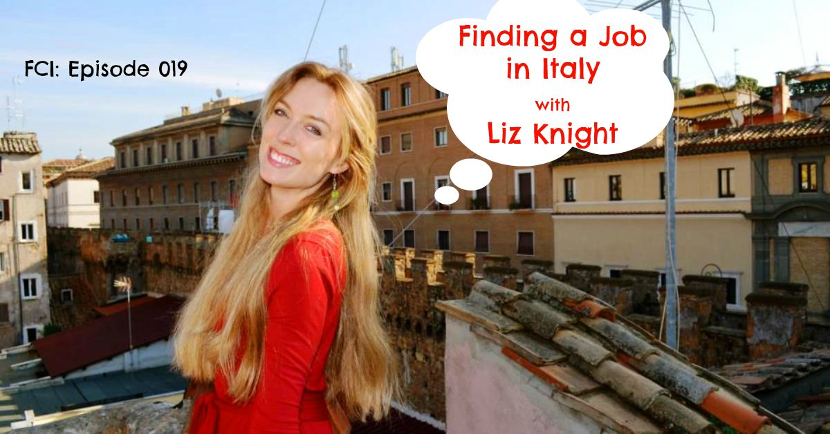 Finding a Job in Italy with Liz Knight